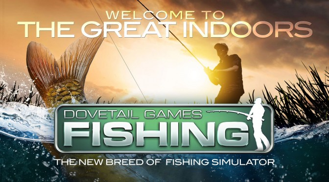 Dovetail Games Fishing & Next Train Simulator To Be Powered By Unreal Engine 4