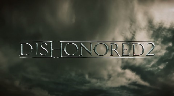 Dishonored 2 – E3 2016 trailer leaked online