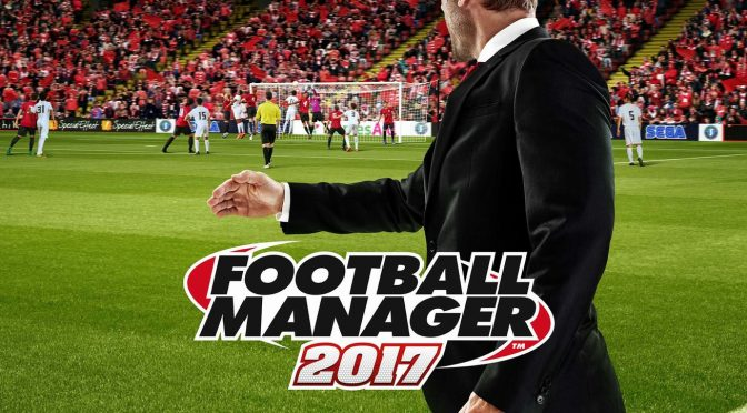 Football Manager 2017 is free to play this weekend