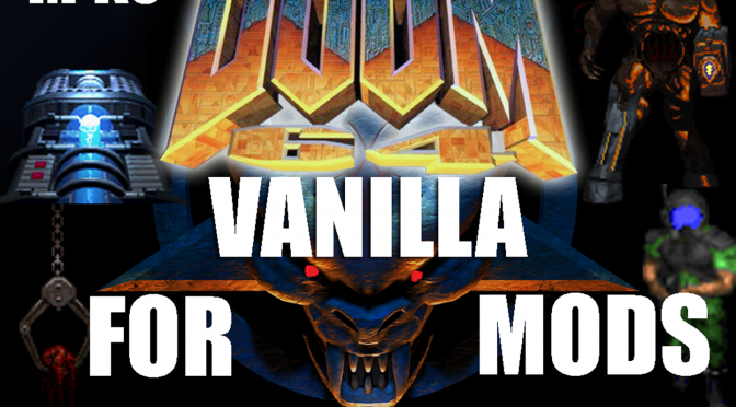DOOM 64 Vanilla Mods Can be Played on DOOM 1 and 2