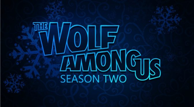 The Wolf Among Us 2 has been officially re-announced