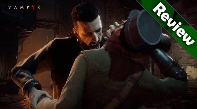 Vampyr Review: Brilliant but Burdensome