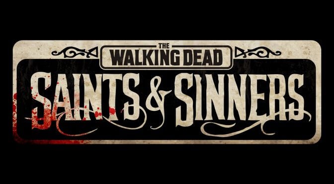 The Walking Dead: Saints & Sinners is the first official VR TWD game, releasing in 2019