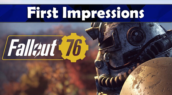 Fallout 76 First Impressions: Shockingly Fun!