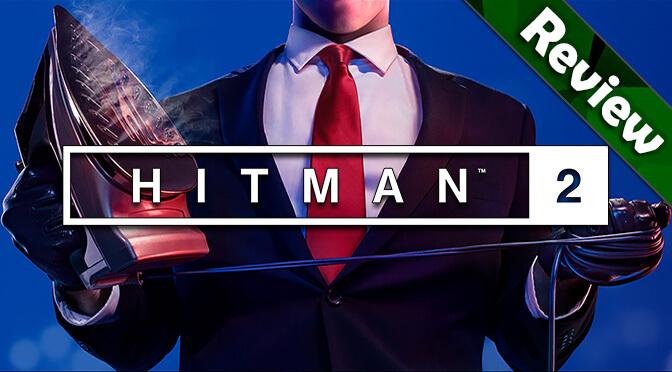 Hitman 2 Review: It's a Hit, Man…2