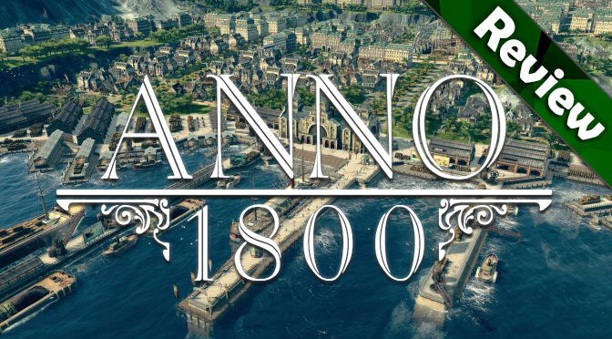 Anno 1800 Review: A Quality Copy of Itself
