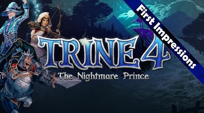 Trine 4: The Nightmare Prince – First Impressions