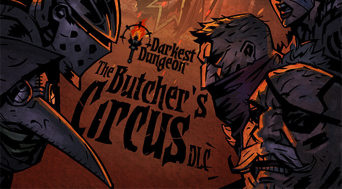 Darkest Dungeon is introducing PvP with a new free DLC called The Butcher's Circus