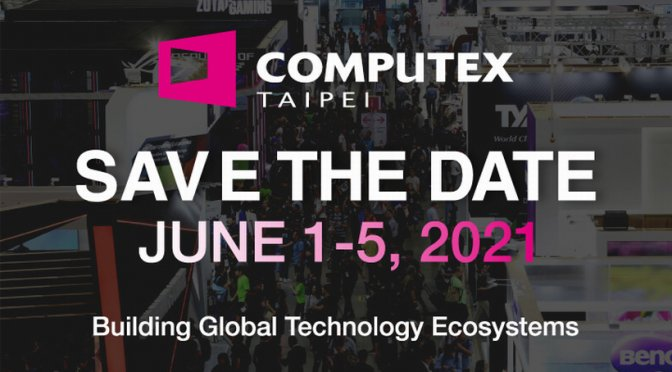 Computex 2020 trade show has been officially cancelled, now rescheduled for June 1-5, 2021